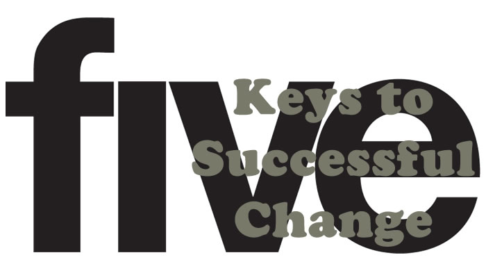 5 Keys to Successful Change