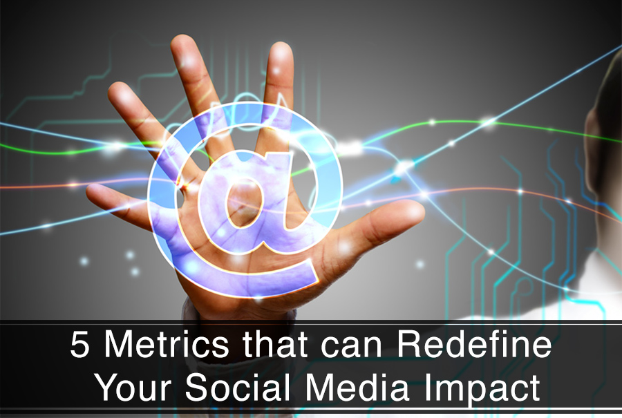 5-Metrics-that-can-Redefine-Your-Social-Media-Impact