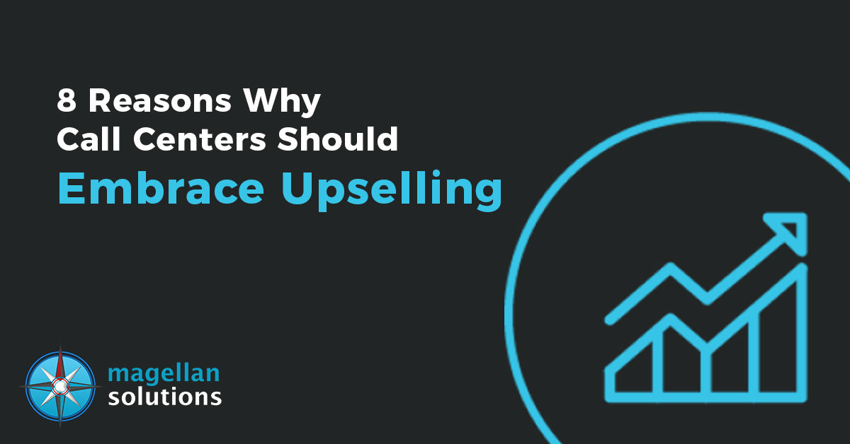Reasons Why Call Centers Should Embrace Upselling
