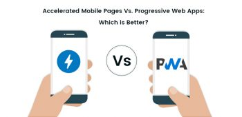 Accelerated Mobile Pages Vs  Progressive Web Apps: Which is Better