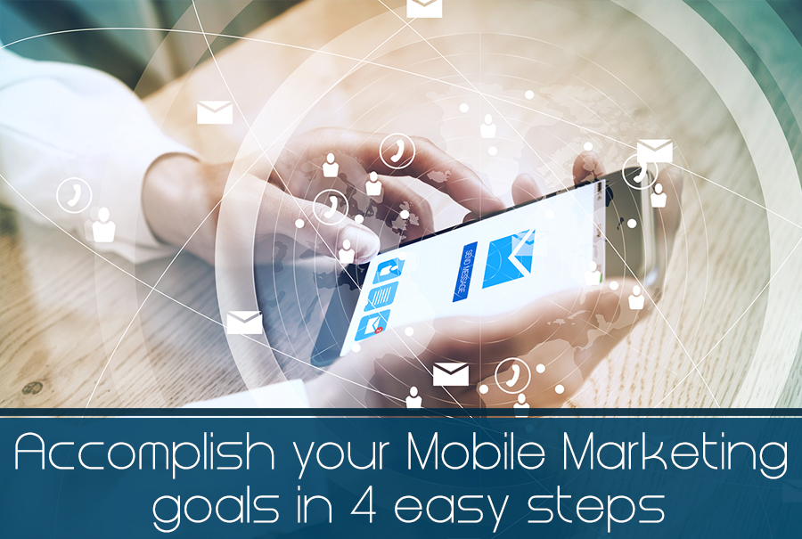 Accomplish-your-Mobile-Marketing-goals-in-4-easy-steps