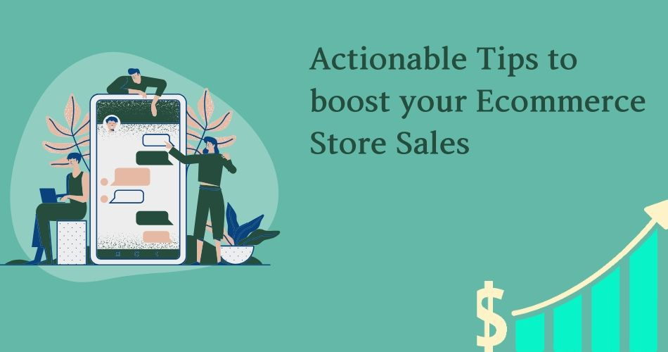 Actionable Tips to boost your E-commerce Store Sales
