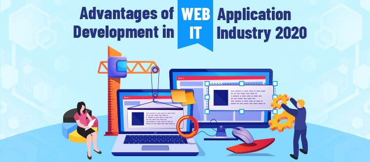 Advantages of Web Application Development in IT Industry 2020