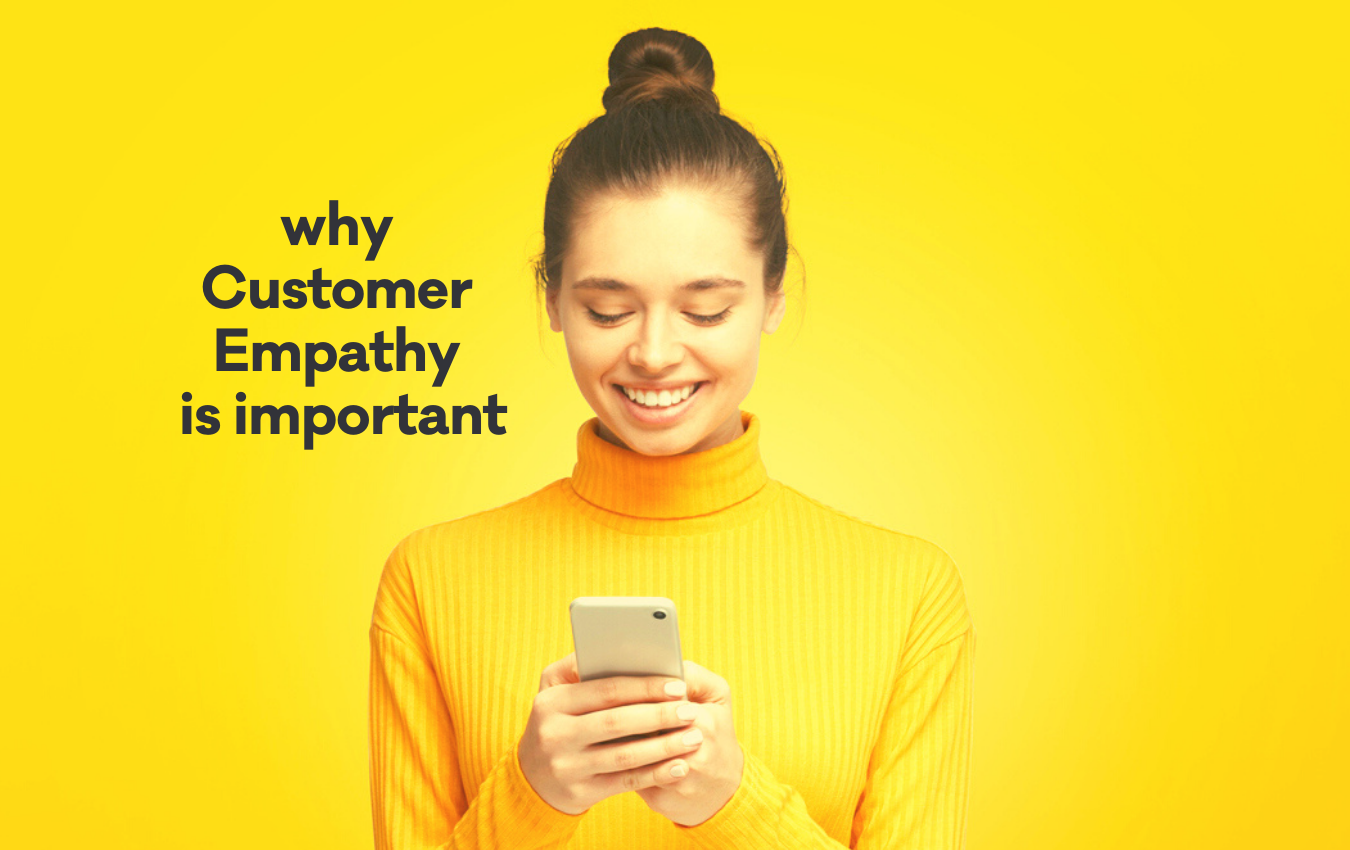 Why Customer Empathy is Important