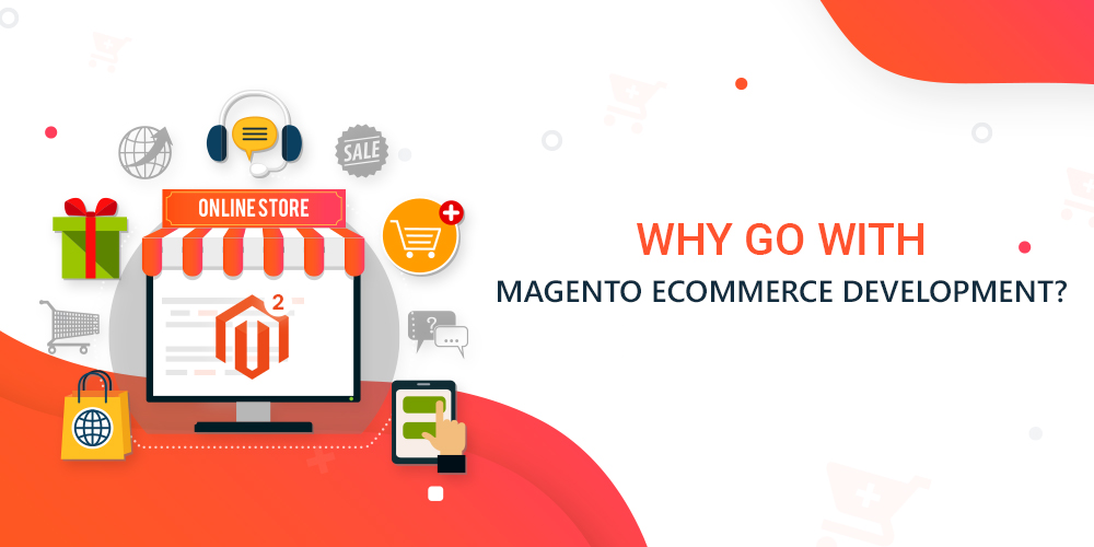 All You Need To Know About E-Commerce Development With Magento In 2020