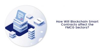 Blockchain Smart Contracts affect the FMCG Sectors