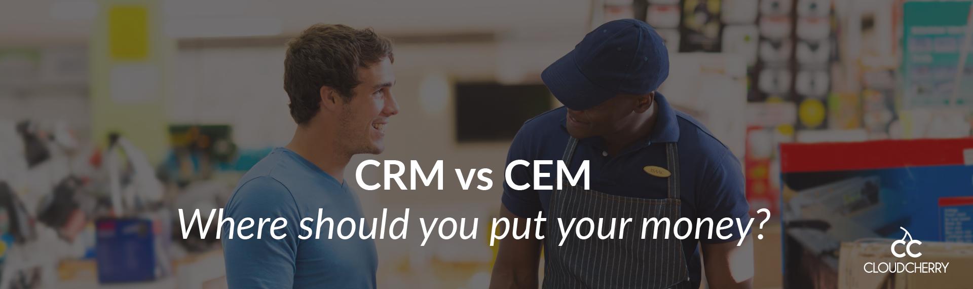 CRM-vs-CEM-Where-should-you-put-the-money-01-01-01