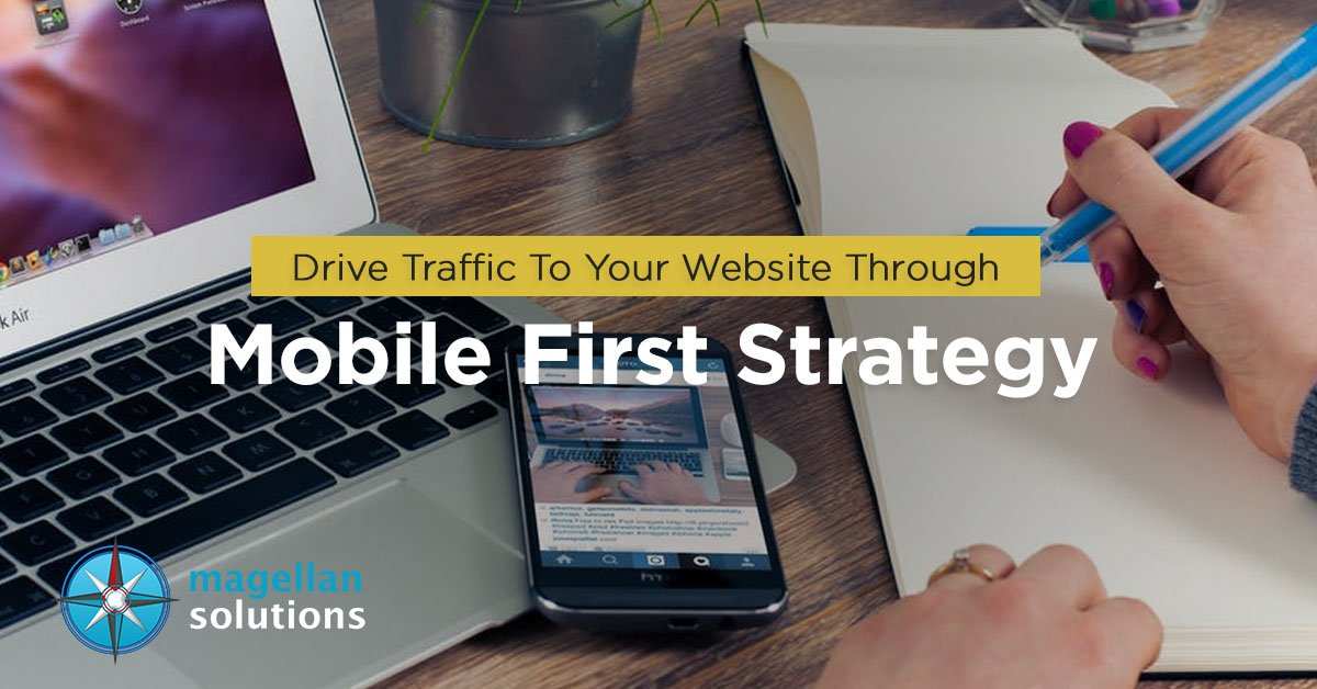 Drive-Traffic-To-Your-Website-Through-Mobile-First-Strategy