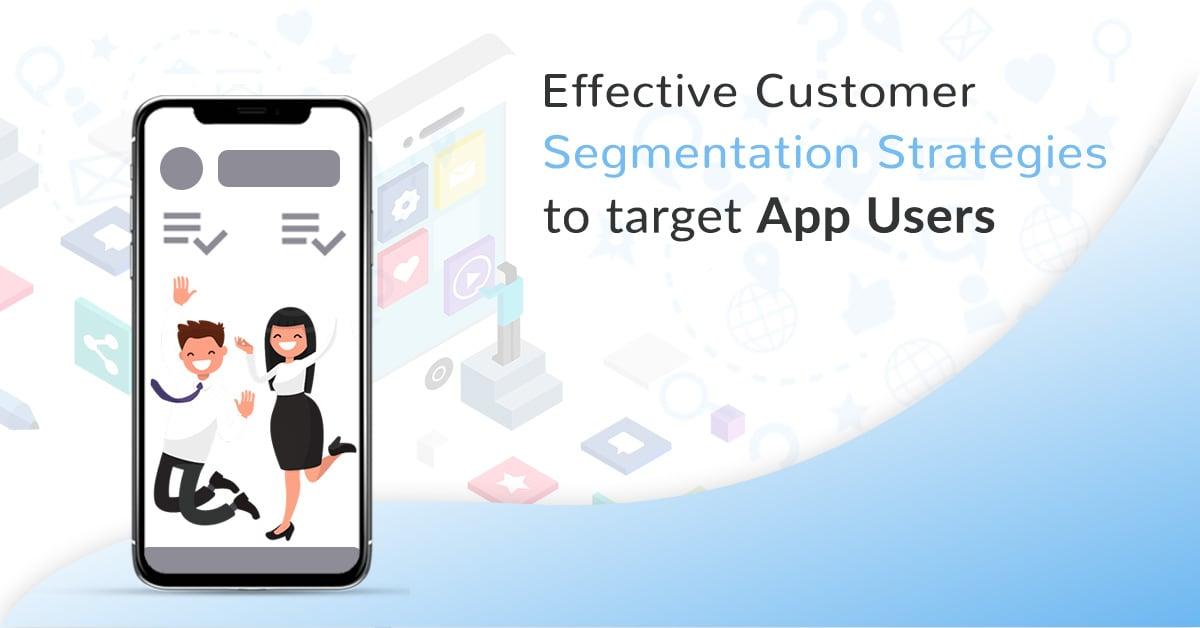 Effective Segmentation Strategies to Strengthen Mobile Customer