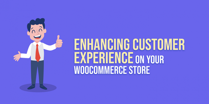 Enhancing Customer Experience on Your WooCommerce Store