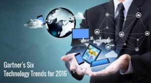 Gartners Six Technology Trends