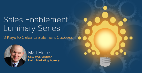 Sales Enablement Luminary Series: 8 Keys to Sales Enablement Success