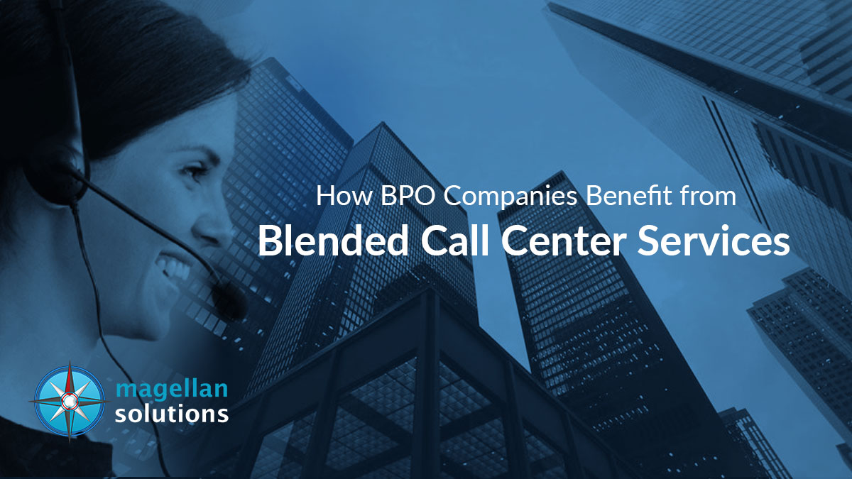 How BPO Companies Benefit from Blended Call Center Services