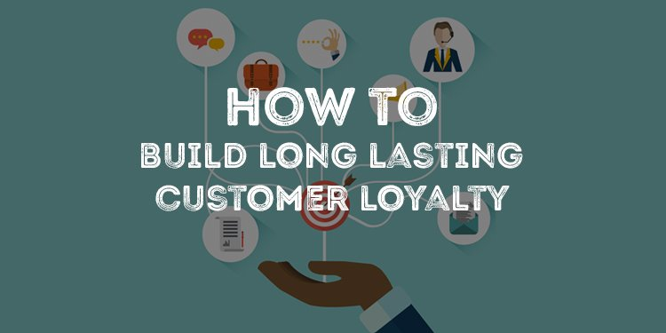 How To Build Long Lasting Customer Loyalty Cover