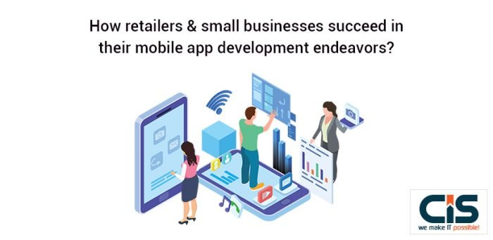 How retailers & small businesses succeed in their mobile app development endeavors