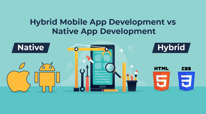 Hybrid Mobile App Development vs Native App Development