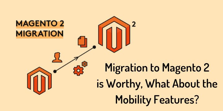 Migration to Magento 2 is Worthy