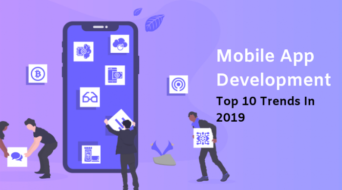 Mobile App Development- Which Technology Trends will Bring Radical Change in 2019
