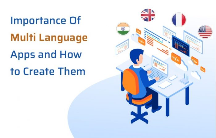 Benefits of Multilingual App and How to Create Them