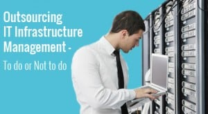 Outsourcing IT Infrastructure Management