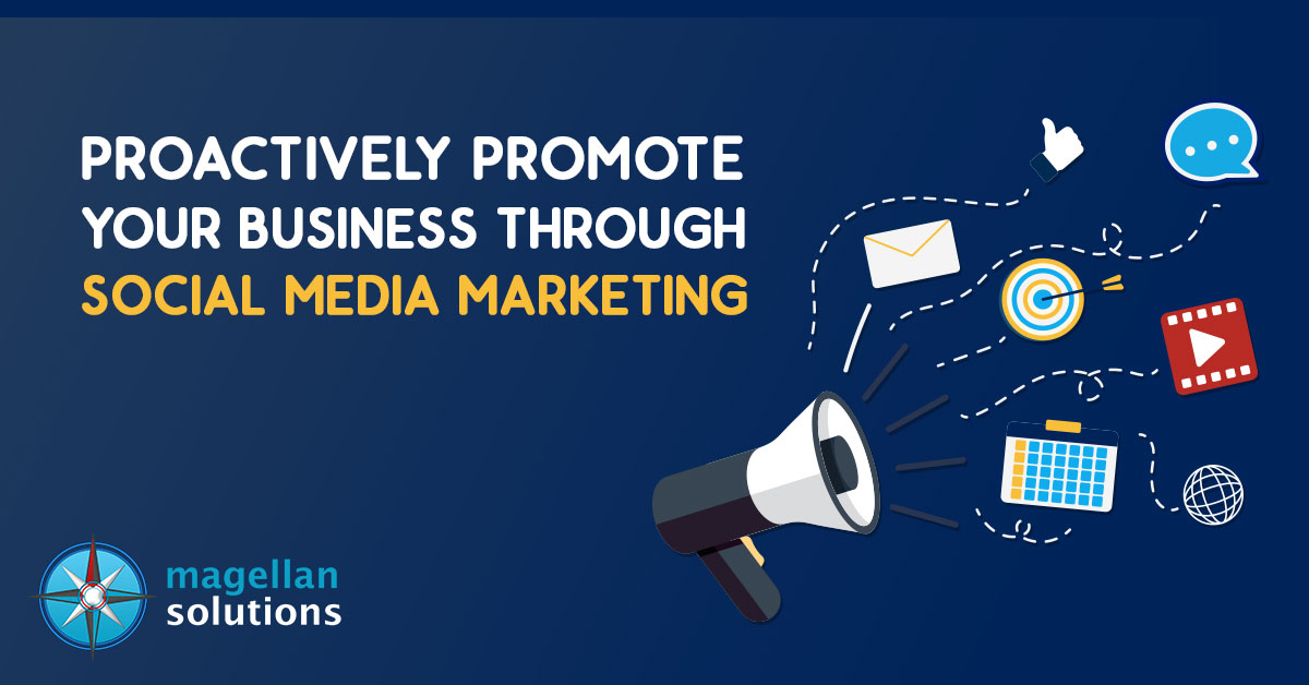 Proactively Promote Your Business Through Social Media Marketing