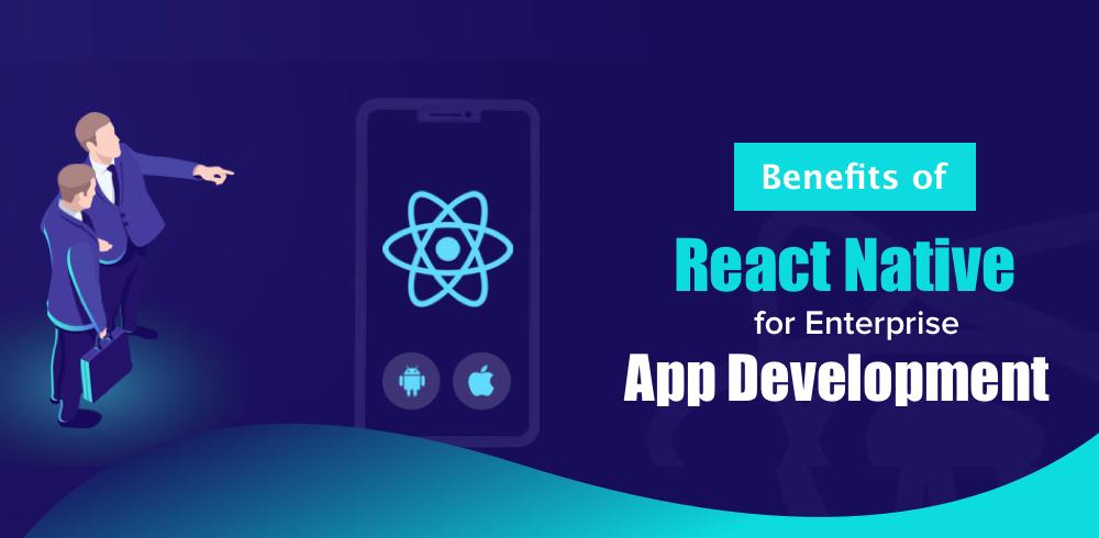 React Native for Enterprise App