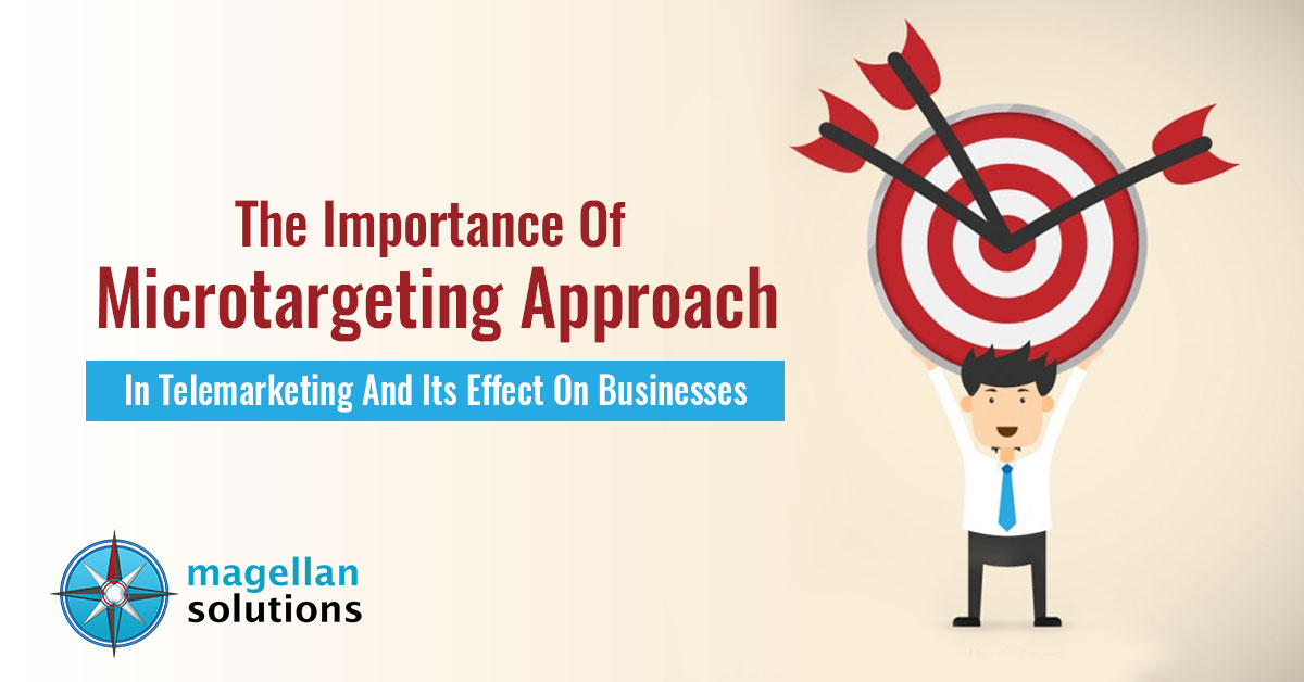 The-Importance-Of-Microtargeting-Approach-In-Telemarketing-And-Its-Effect-On-Businesses