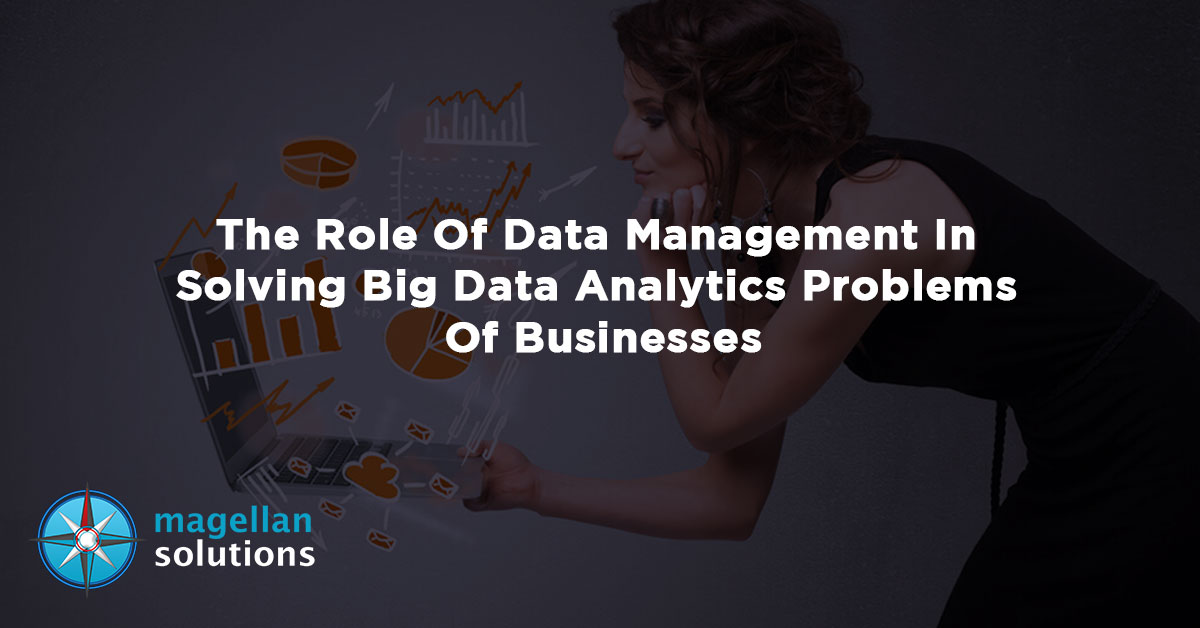 The-Role-Of-Data-Management-In-Solving-Big-Data-Analytics-Problems-Of-Businesses