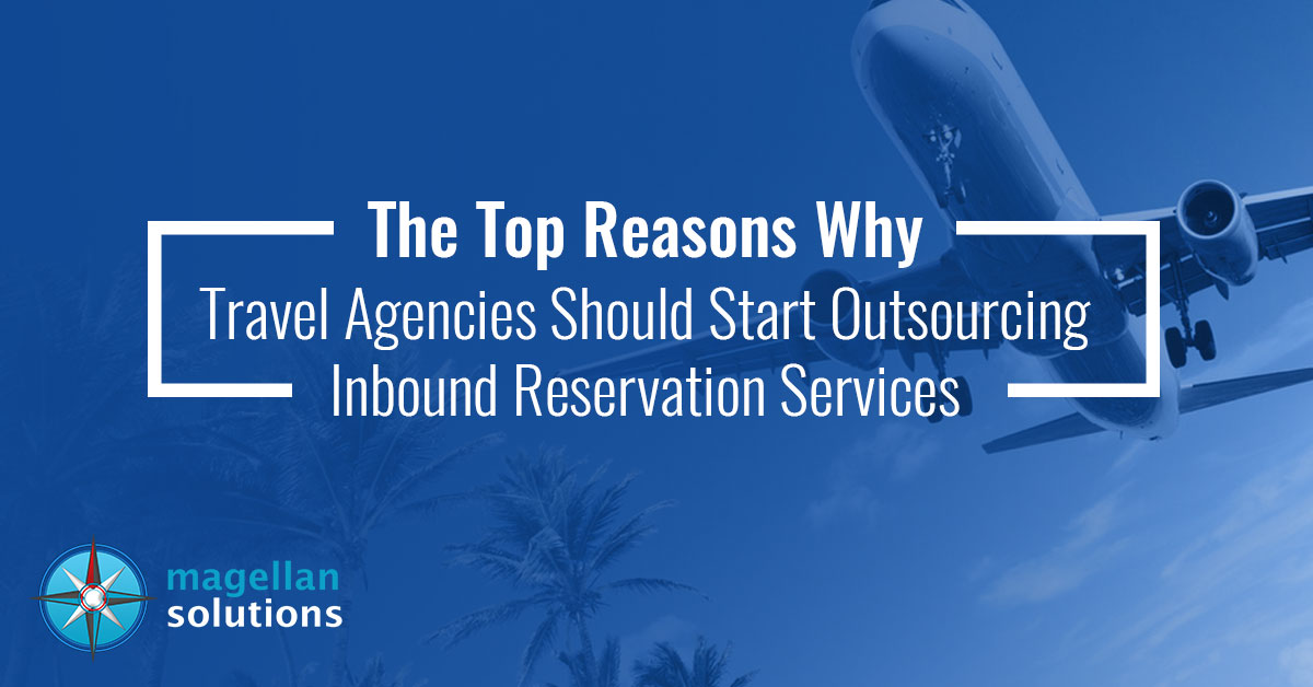 Reasons Travel Agencies Should Outsource Inbound Reservation Services