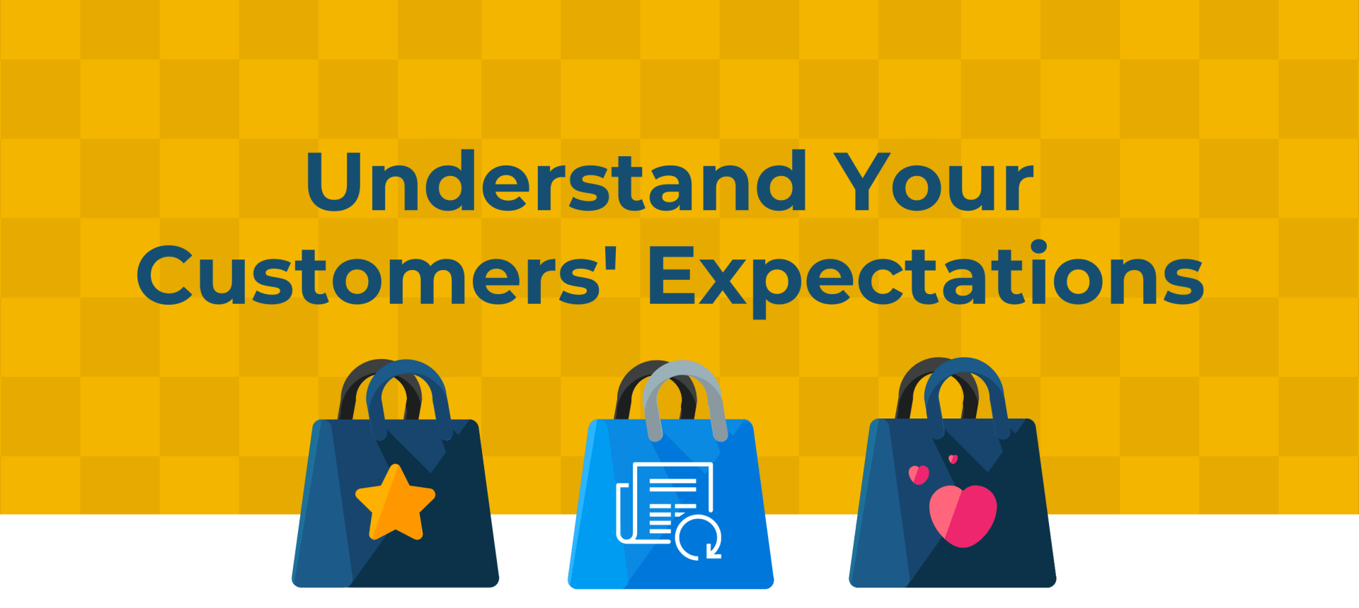 Understand Your Customers' Expectations