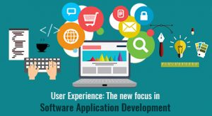 User Experience The new focus in Software Application Development