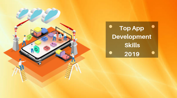 Top Mobile Application Development Skills Necessary for Excel in 2019