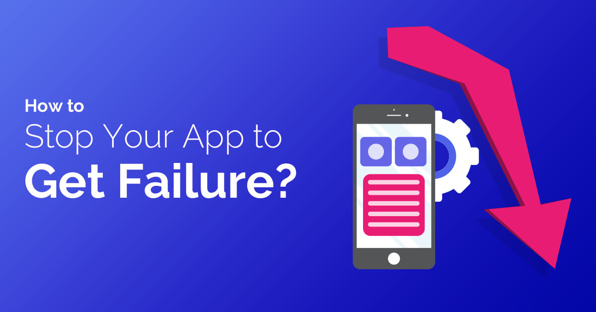 How to Stop Your App to Get Failure