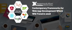 Contemporary Frameworks for Web App Development which will Trend in 2018