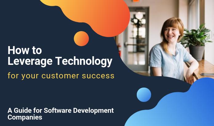 Customer success guide for software development companies