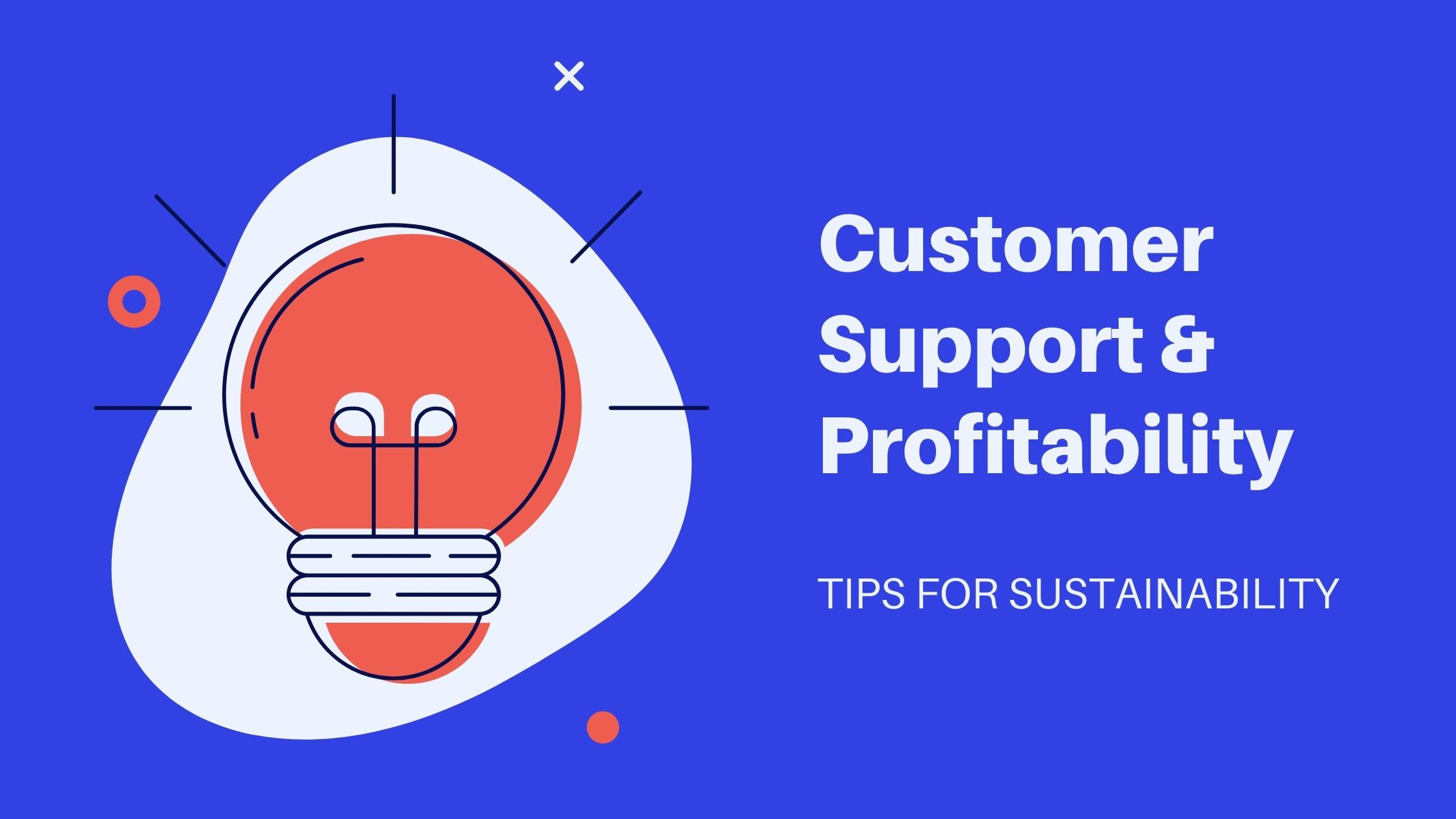 Customer Support & Profitability