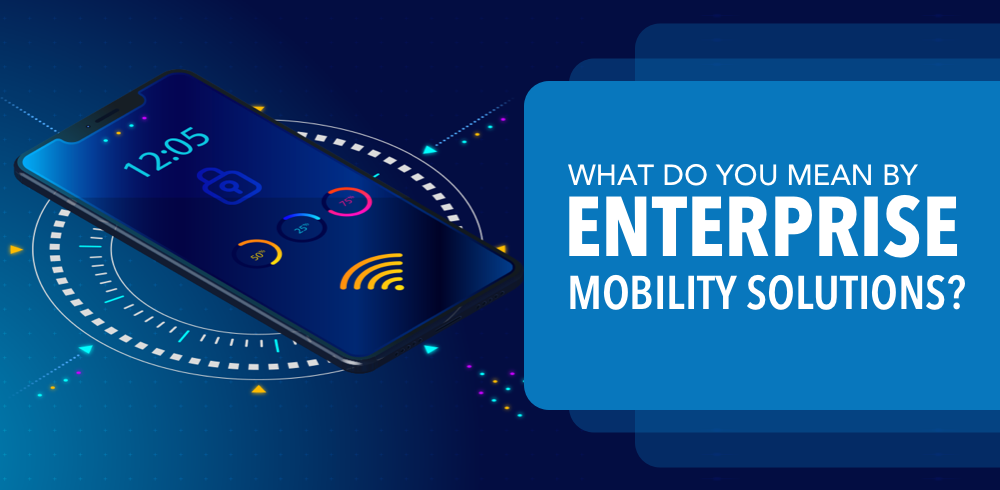 enterprise mobility solutions_