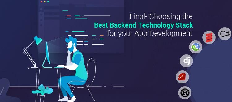 final-choosing-the-best-backend-technology-stack-for-your-app-development