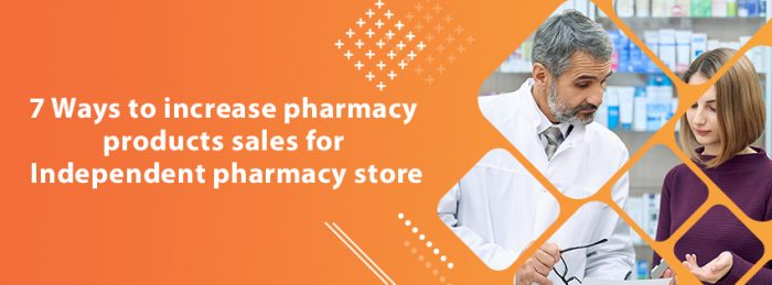 Increase sales for Independent pharmacy