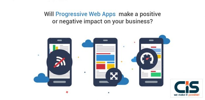 Will Progressive Web Apps Make A Positive Or Negative Impact On Your Business?