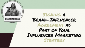 Signing a Brand-Influencer Agreement as Part of Your Influencer Marketing Strategy