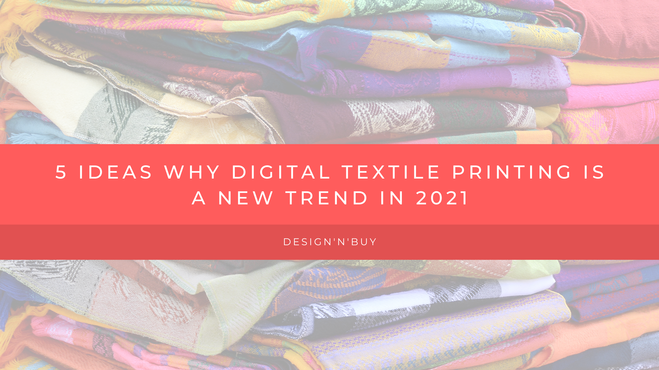 5 Ideas Digital Textile Printing