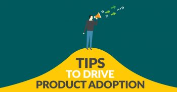 Tips to Drive product Adoption